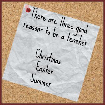 Reasons to teach